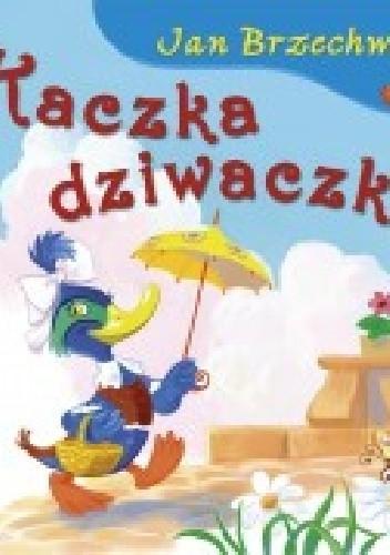 Okładka książki Kaczka dziwaczka Jan Brzechwa,Kazimierz Wasilewski