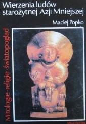 Okładka książki Wierzenia ludów starożytnej Azji Mniejszej Maciej Popko