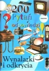 Okładka książki Wynalazki i odkrycia. 200 pytań i odpowiedzi