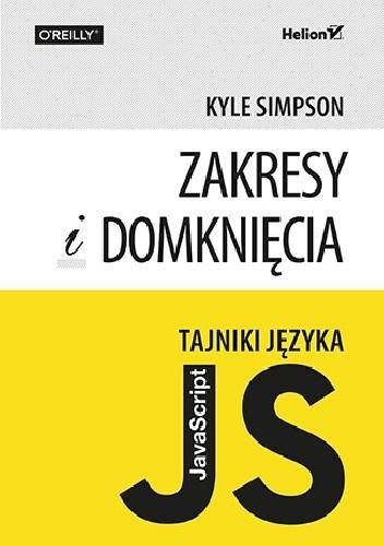 Okładka książki Tajniki języka JavaScript. Zakresy i domknięcia Kyle Simpson