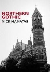 Okładka książki Northern Gothic Nick Mamatas