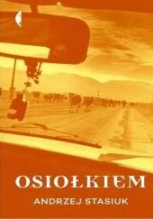 Okładka książki Osiołkiem Andrzej Stasiuk