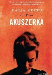 Okładka książki Akuszerka Katja Kettu