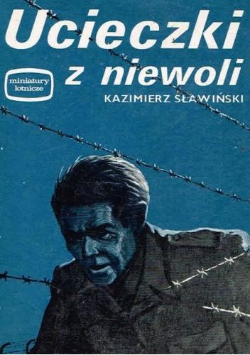 Okładka książki Ucieczki z niewoli Kazimierz Sławiński