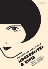 Okładka książki Modernistki o kinie. Kobiety w polskiej krytyce i publicystyce filmowej 1918–1939 Małgorzata Radkiewicz