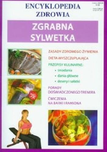 Okładka książki Zgrabna sylwetka. Encyklopedia zdrowia praca zbiorowa
