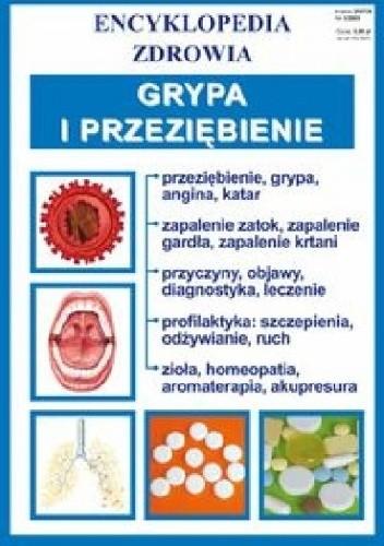 Okładka książki Grypa i przeziębienie. Encyklopedia zdrowia praca zbiorowa