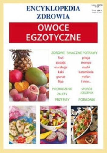 Okładka książki Owoce egzotyczne. Encyklopedia zdrowia Anna Smaza