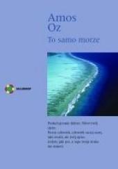Okładka książki To samo morze Amos Oz
