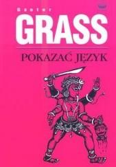 Okładka książki Pokazać język Günter Grass