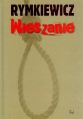 Okładka książki Wieszanie Jarosław Marek Rymkiewicz