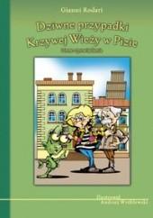 Okładka książki Dziwne przypadki Krzywej Wieży w Pizie i inne opowiadania Gianni Rodari