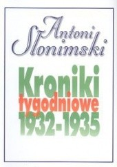 Okładka książki Kroniki tygodniowe t. 2, 1932-1935 Antoni Słonimski