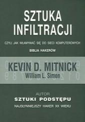 Okładka książki Sztuka infiltracji, czyli jak włamywać się do sieci komputerowych Kevin Mitnick,William L. Simon