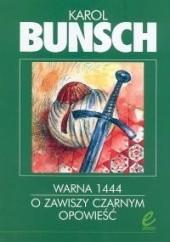 Okładka książki Warna 1444. O zawiszy Czarnym opowieść Karol Bunsch
