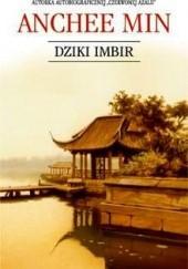 Okładka książki Dziki imbir Anchee Min