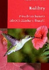 Okładka książki Kolibry Prawdziwa historia adopcji dziecka w Brazylii Franco Franceschetti