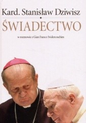 Okładka książki Świadectwo. W rozmowie z Gian Franco Svidercoschim Stanisław Dziwisz