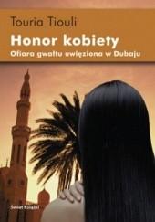Okładka książki Honor kobiety. Ofiara gwałtu uwięziona w Dubaju Touria Tiouli
