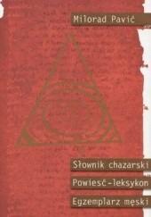 Okładka książki Słownik chazarski. Powieść-leksykon w stu tysiącach słów. Egzemplarz męski. Milorad Pavić