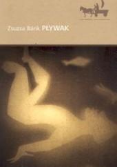 Okładka książki Pływak Zsuzsa Bánk