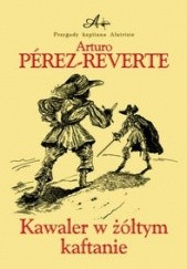Okładka książki Kawaler w żółtym kaftanie Arturo Pérez-Reverte