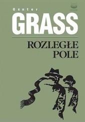 Okładka książki Rozległe pole Günter Grass