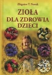 Okładka książki Zioła dla zdrowia dzieci Zbigniew T. Nowak