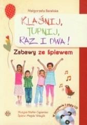 Okładka książki Klaśnij, tupnij, raz i dwa. Zabawy ze śpiewem Małgorzata Barańska