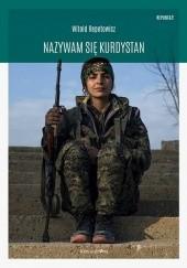 Okładka książki Nazywam się Kurdystan Witold Repetowicz