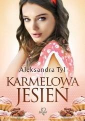 Okładka książki Karmelowa jesień Aleksandra Tyl
