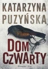 Okładka książki Dom czwarty Katarzyna Puzyńska