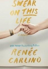 Okładka książki Swear on This Life Renee Carlino