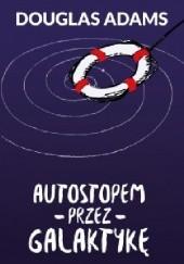 Okładka książki Autostopem przez galaktykę Douglas Adams