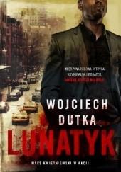 Okładka książki Lunatyk Wojciech Dutka