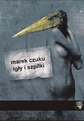 Okładka książki Igły i szpilki Marek Czuku