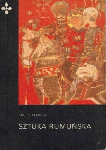 Okładka książki Sztuka rumuńska Vasile Florea