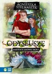 Okładka książki Odyseusze. Postrach Siedmiu Mórz Agnieszka Stelmaszyk