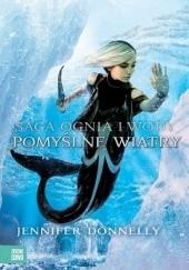 Okładka książki Saga Ognia i Wody: Pomyślne Wiatry Jennifer Donnelly