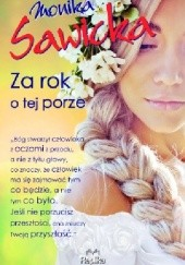 Okładka książki Za rok o tej porze Monika Sawicka