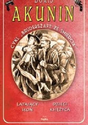 Okładka książki Latający słoń / Dzieci księżyca Boris Akunin