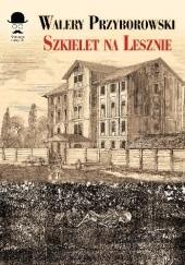 Okładka książki Szkielet na Lesznie Walery Przyborowski