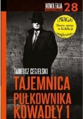 Okładka książki Tajemnica pułkownika Kowadły #1 Tadeusz Cegielski
