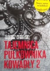 Okładka książki Tajemnica pułkownika Kowadły #2 Tadeusz Cegielski