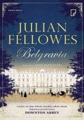 Okładka książki Belgravia Julian Fellowes
