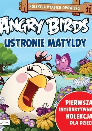 Okładka książki Angry Birds. Ustronie Matyldy Patrycja Zarawska