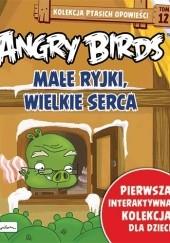 Okładka książki Angry Birds. Małe ryjki, wielkie serca