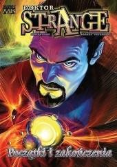Okładka książki Doktor Strange: Początki i zakończenia Joseph Michael Straczynski,Sara Barnes,Brandon Peterson
