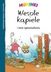Okładka książki Muminki. Wesołe kąpiele i inne opowiadania Tittamari Marttinen