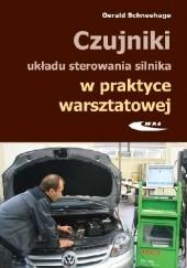 Okładka książki Czujniki układu sterowania silnika w praktyce warsztatowej. Budowa, działanie i diagnozowanie za pomocą oscyloskopu Gerald Schneehage